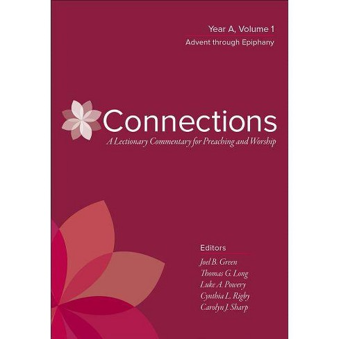 Connections: A Lectionary Commentary for Preaching and Worship - (Hardcover) - image 1 of 1