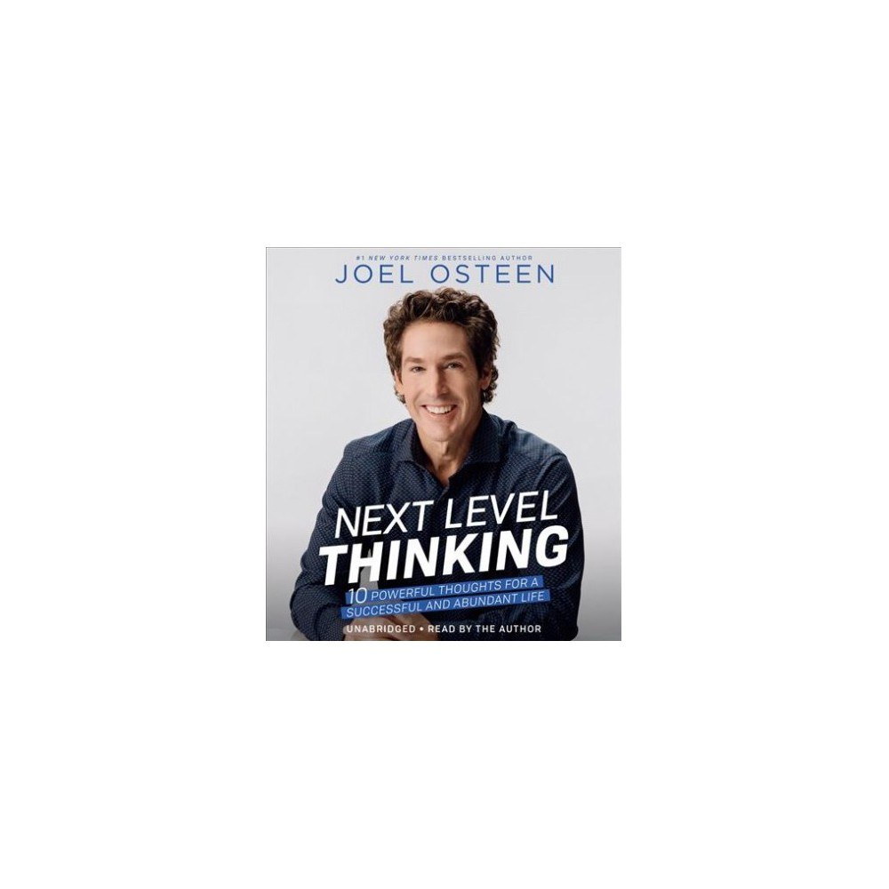 Next Level Thinking : 10 Powerful Thoughts for a Successful and Abundant Life - Unabridged (CD/Spoken