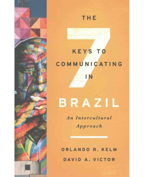 Seven Keys to Communicating in Brazil : An Intercultural Approach (Reprint) (Paperback) (Orlando R. Kelm - image 1 of 1