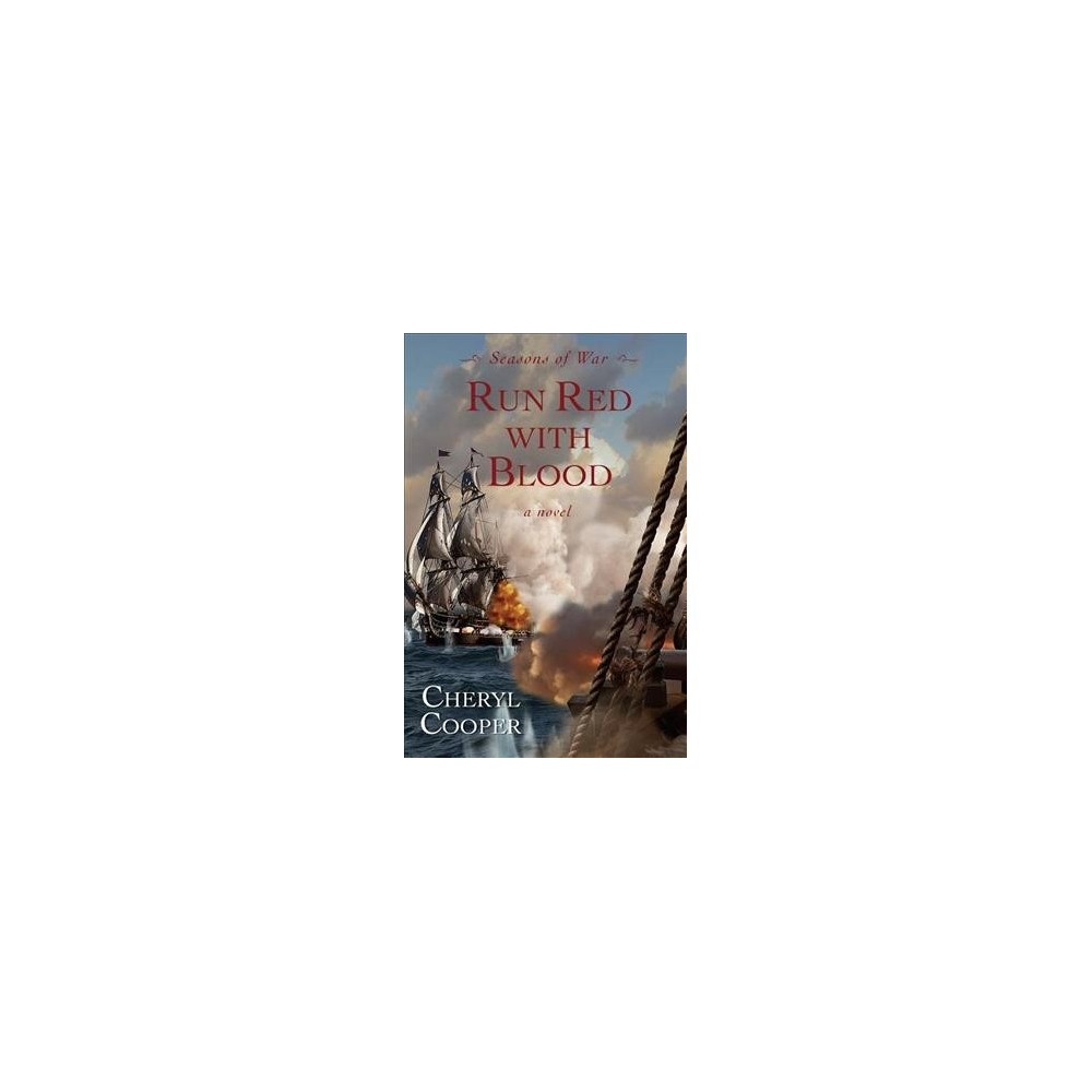 Run Red With Blood - (Seasons of War) by Cheryl Cooper (Paperback)