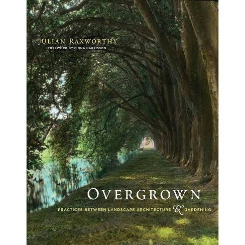 Overgrown - (Mit Press) by  Julian Raxworthy (Hardcover) - image 1 of 1