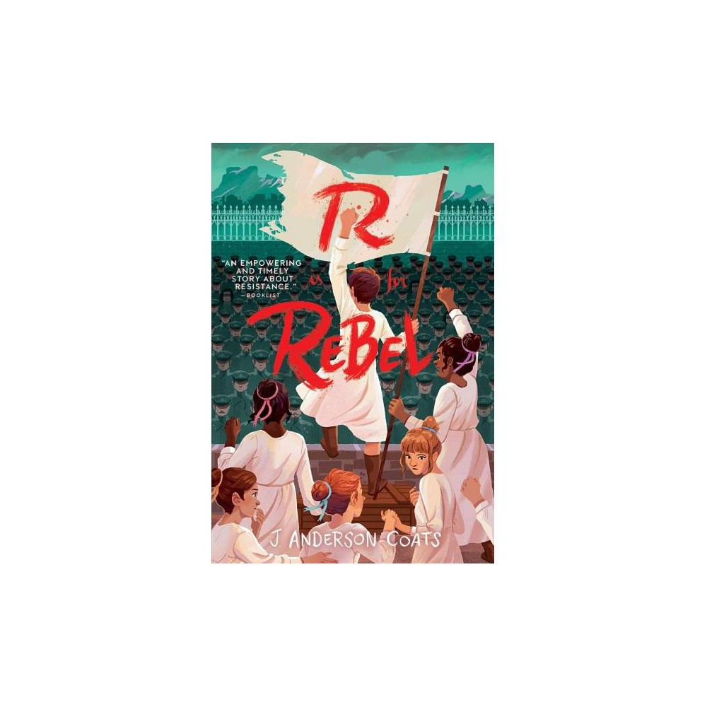R Is for Rebel - Reprint by J. Anderson Coats (Paperback) R Is for Rebel - Reprint by J. Anderson Coats (Paperback)
