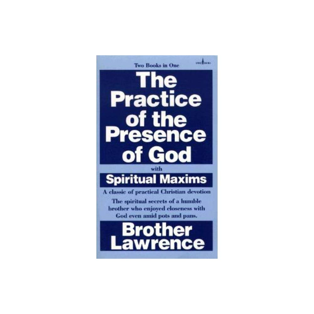 The Practice Of The Presence Of God With Spiritual Maxims By Brother Lawrence Paperback
