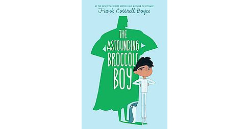 Astounding Broccoli Boy (Library) (Frank Cottrell Boyce) - image 1 of 1