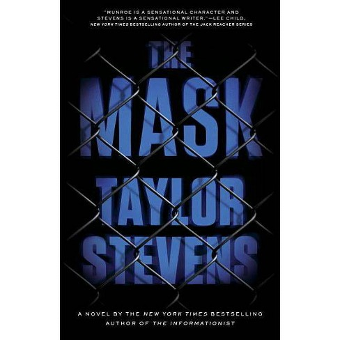 The Mask - (Vanessa Michael Munroe) by  Taylor Stevens (Paperback) - image 1 of 1