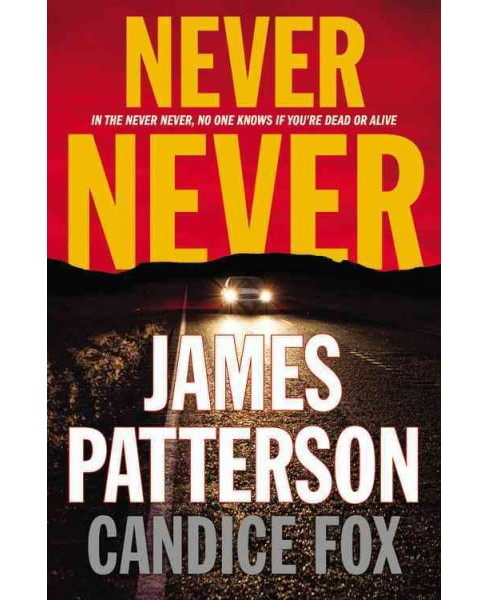 Never Never (Large Print) (Hardcover) (James Patterson & Candice Fox) - image 1 of 1