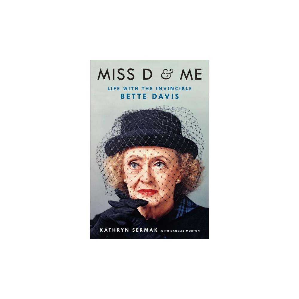 Miss D and Me : Life With the Invincible Bette Davis - Large Print by Kathryn Sermak & Danelle Morton