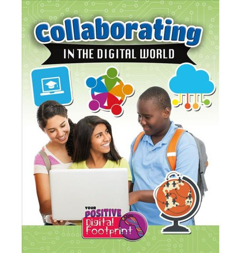 Collaborating in the Digital World -  by Megan Kopp (Paperback) - image 1 of 1
