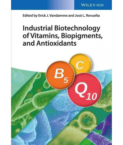 Industrial Biotechnology of Vitamins, Biopigments, and Antioxidants (Hardcover) - image 1 of 1