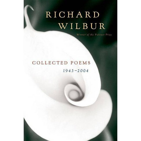 Collected Poems 1943-2004 - by  Richard Wilbur (Paperback) - image 1 of 1