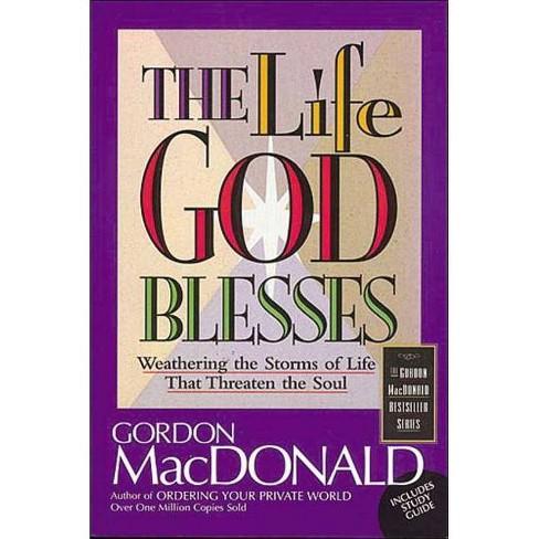 The Life God Blesses - (Gordon MacDonald Bestseller Series) by  Gordon MacDonald (Paperback) - image 1 of 1