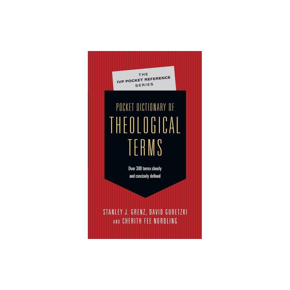 Pocket Dictionary Of Theological Terms Ivp Pocket Reference By Stanley J Grenz David Guretzki Cherith Fee Nordling Paperback