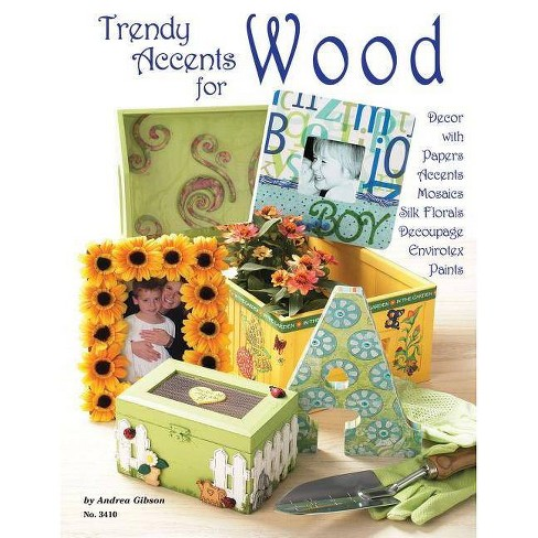 Trendy Accents for Wood - by  Andrea Gibson (Paperback) - image 1 of 1