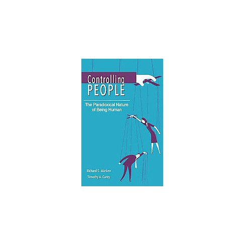 controlling people the paradoxical nature of being human