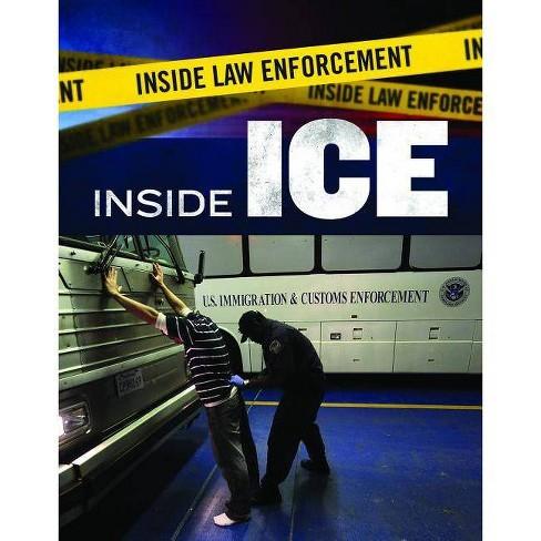 Inside ICE - (Inside Law Enforcement) by  Mythili Sampathkumar (Hardcover) - image 1 of 1
