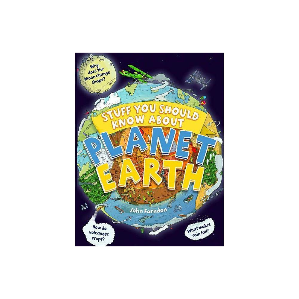 Stuff You Should Know About Planet Earth By John Farndon Paperback