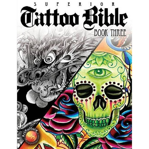 Tattoo Bible: Book Three - by  Superior Tattoo (Paperback) - image 1 of 1