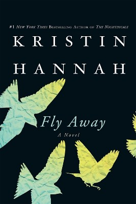 Fly Away (Reprint) (Paperback) by Kristin Hannah