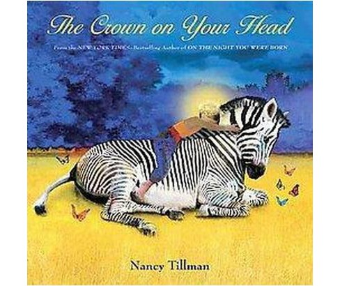 The Crown on Your Head (Hardcover) by Nancy Tillman - image 1 of 1