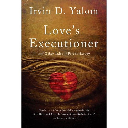 Love's Executioner - by  Irvin D Yalom (Paperback) - image 1 of 1