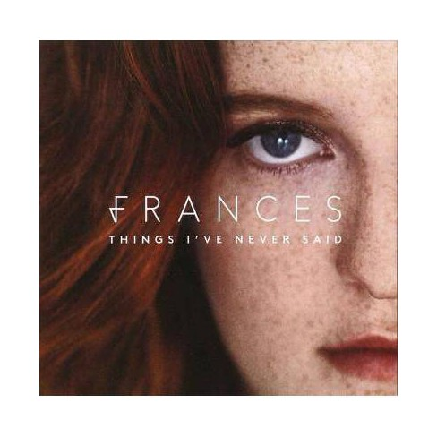 Frances - Things I've Never Said (CD) - image 1 of 1