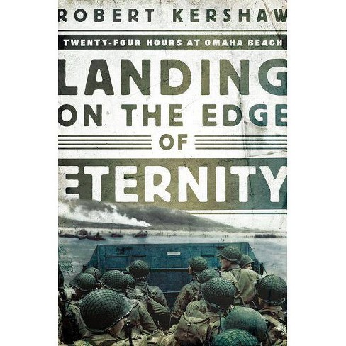 Landing on the Edge of Eternity - by  Robert Kershaw (Paperback) - image 1 of 1