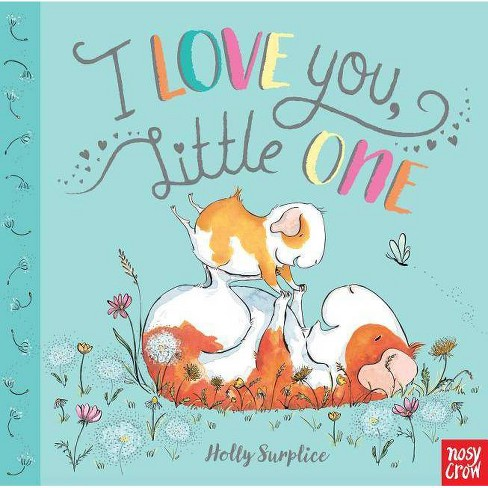 I Love You, Little One - by  Holly Surplice (Board_book) - image 1 of 1