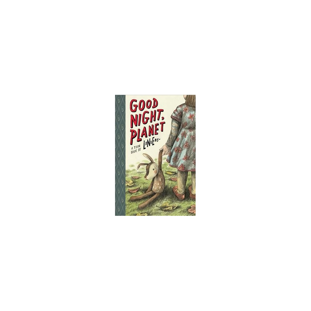 Good Night, Planet - (Toon Books) by Liniers (Hardcover)