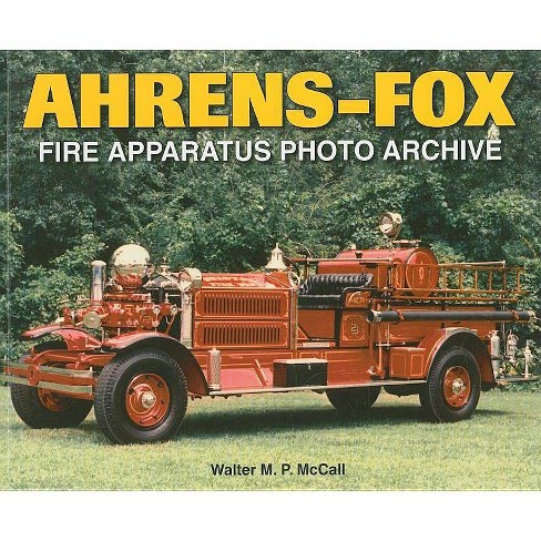 Ahrens-Fox - (Photo Archives) by  Walter McCall (Paperback) - image 1 of 1
