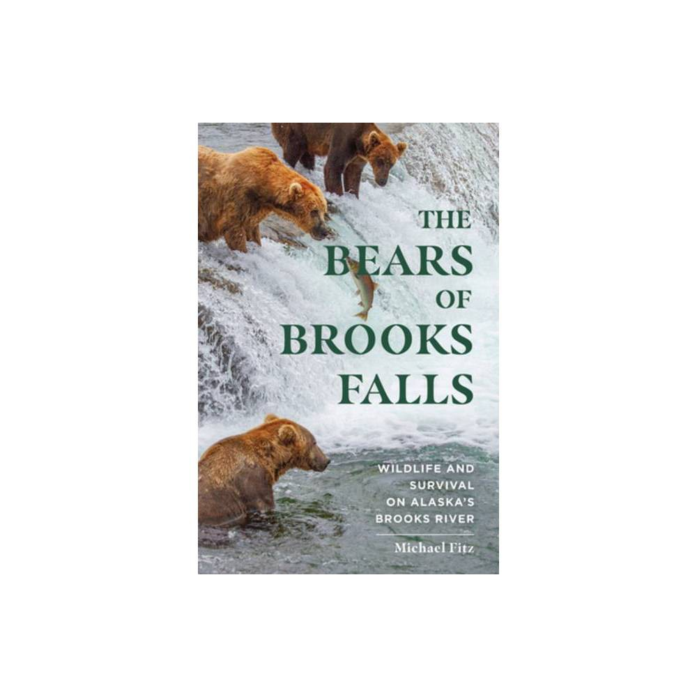 The Bears Of Brooks Falls By Michael Fitz Paperback