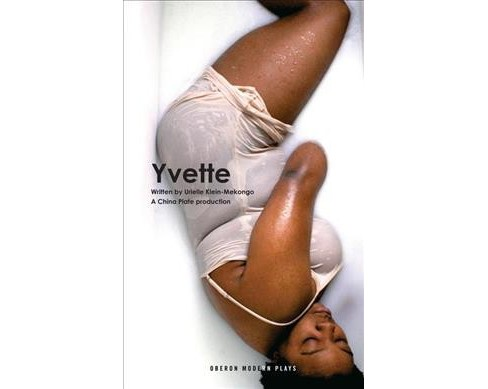 Yvette -  (Oberon Modern Plays) by Urielle Klein-Mekongo (Paperback) - image 1 of 1