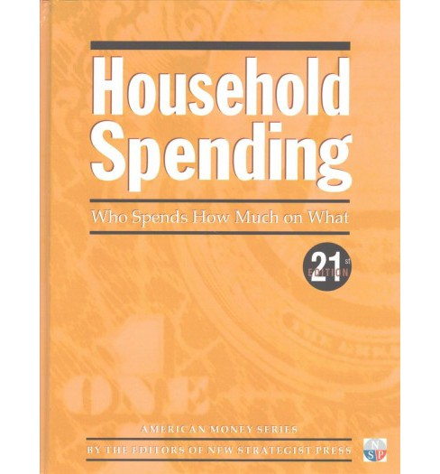 Household Spending : Who Spends How Much on What (Hardcover) - image 1 of 1
