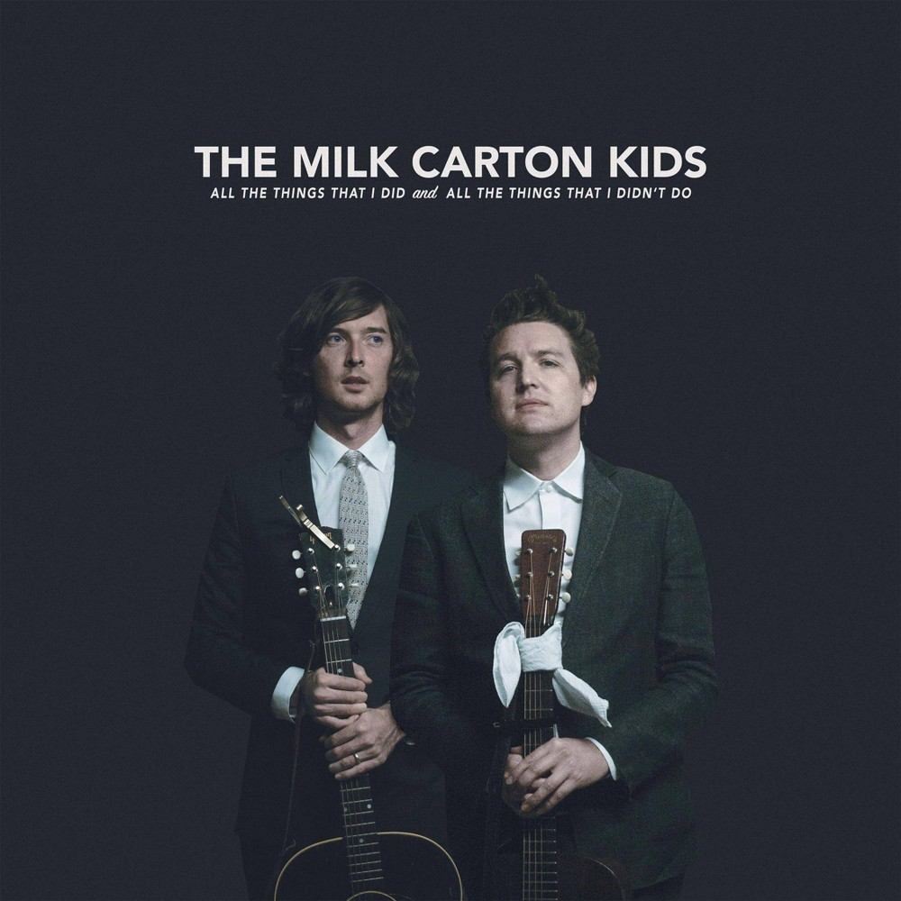 The Milk Carton Kids All The Things That I Did And All The Things That I Didn T Do Cd