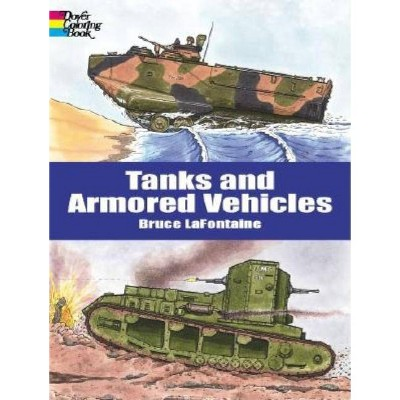 Tanks and Armored Vehicles Coloring Book - (Dover History Coloring Book) by  Bruce LaFontaine (Paperback)