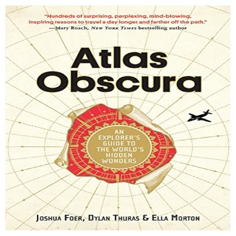 Atlas Obscura: An Explorer's Guide to the World's Hidden Wonders (Hardcover) by Joshua Foer - image 1 of 1