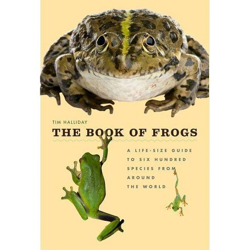 The Book of Frogs - by  Tim Halliday (Hardcover) - image 1 of 1