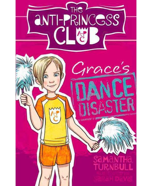 Grace's Dance Disaster (Paperback) (Samantha Turnbull) - image 1 of 1