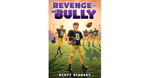 Revenge of the Bully (Reprint) (Paperback) (Scott Starkey) - image 1 of 1