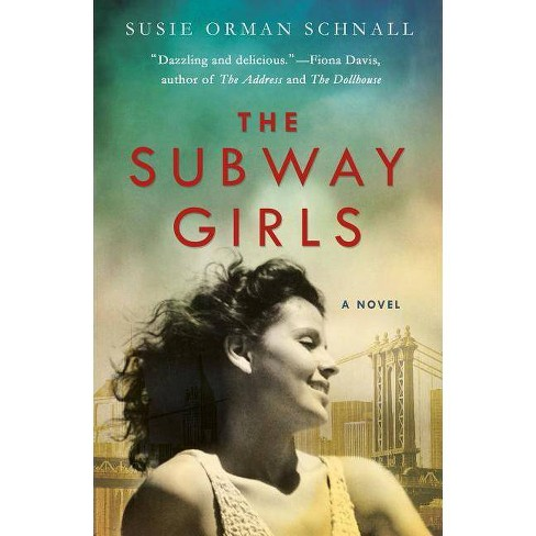 The Subway Girls - by  Susie Orman Schnall (Paperback) - image 1 of 1