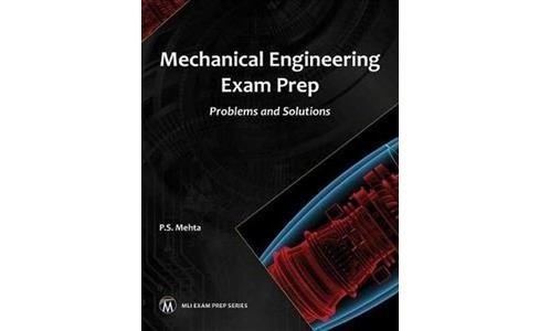 Mechanical Engineering Exam Prep : Problems and Solutions -  by P. S. Mehta (Paperback) - image 1 of 1