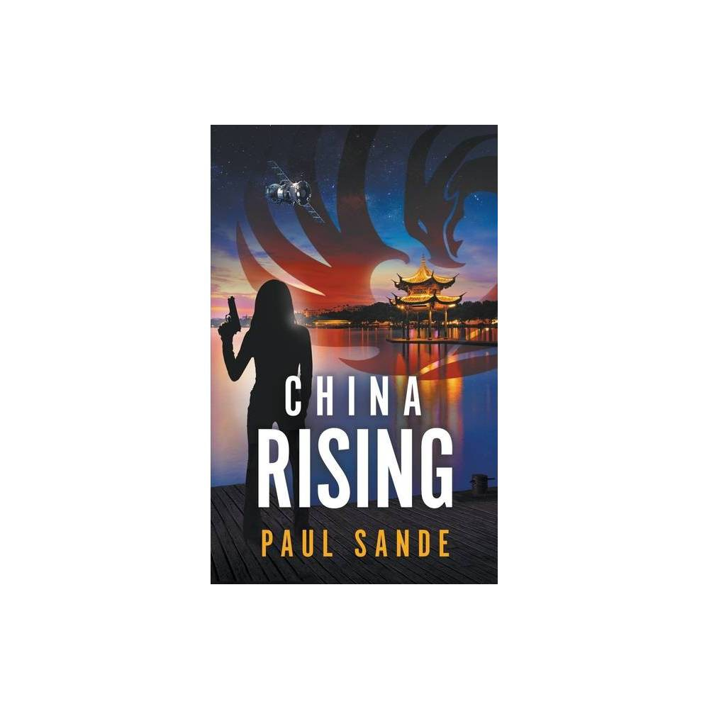 China Rising By Paul Sande Paperback