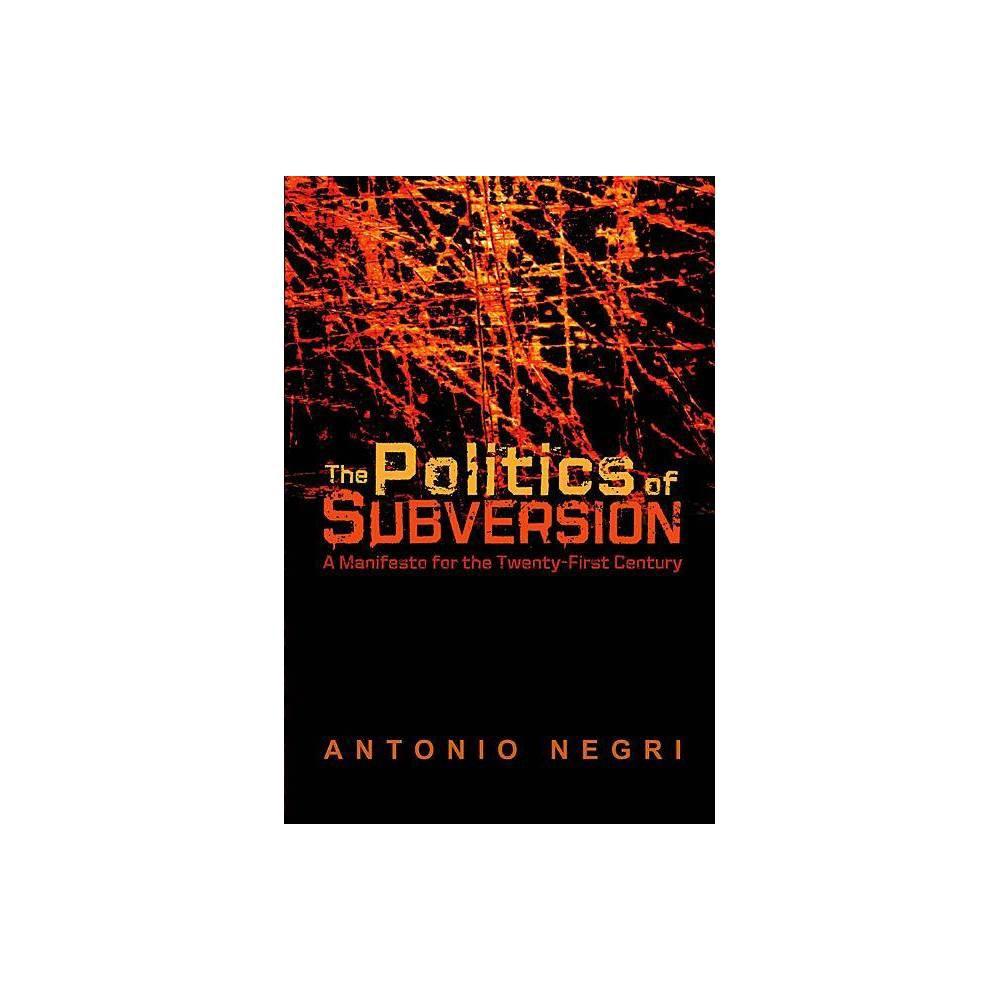 The Politics Of Subversion By Antonio Negri Paperback