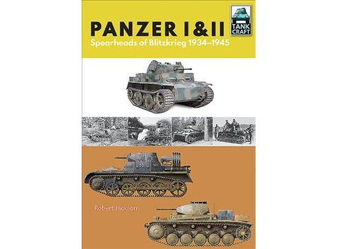 Panzer I & II : Blueprint for Blitzkrieg 1933–1941 -  by Robert Jackson (Paperback) - image 1 of 1
