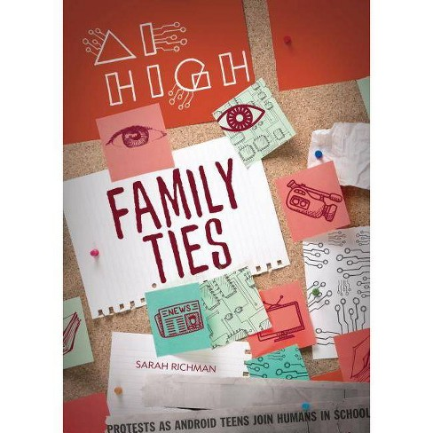 Family Ties - (AI High) by  Sarah Richman (Hardcover) - image 1 of 1