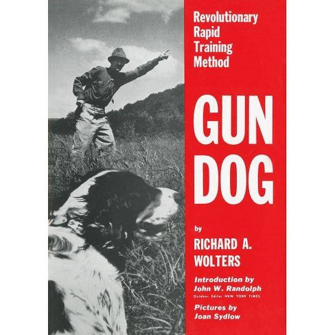 Gun Dog - by  Richard A Wolters (Hardcover) - image 1 of 1