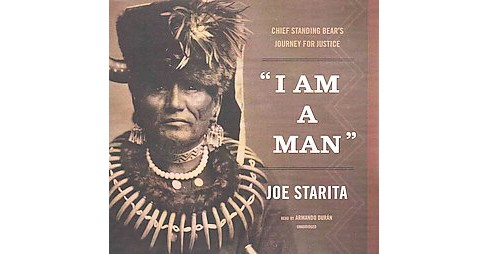 I Am a Man : Chief Standing Bear's Journey for Justice: Library Edition (Unabridged) (CD/Spoken Word) - image 1 of 1