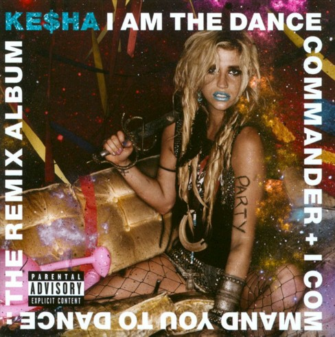 Ke$ha - I Am the Dance Commander + I Command You to Dance: The Remix Album (CD) - image 1 of 1