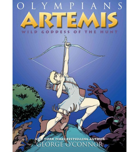 Olympians 9 : Artemis: Wild Goddess of the Hunt (Hardcover) (George O'Connor) - image 1 of 1