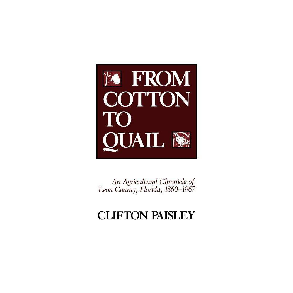 From Cotton To Quail By Clifton Paisley Paperback