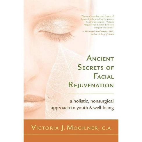 Ancient Secrets of Facial Rejuvenation - by  Victoria J Mogilner (Paperback) - image 1 of 1